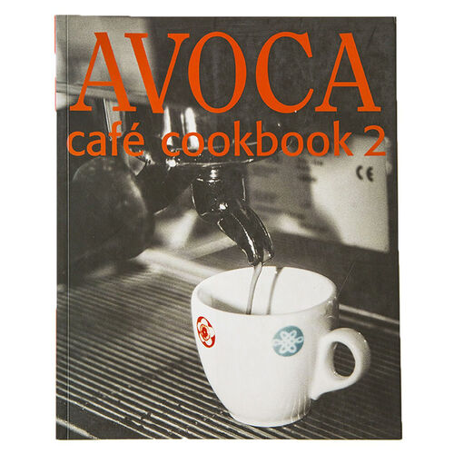 Avoca Avoca Cafe Cookbook 2